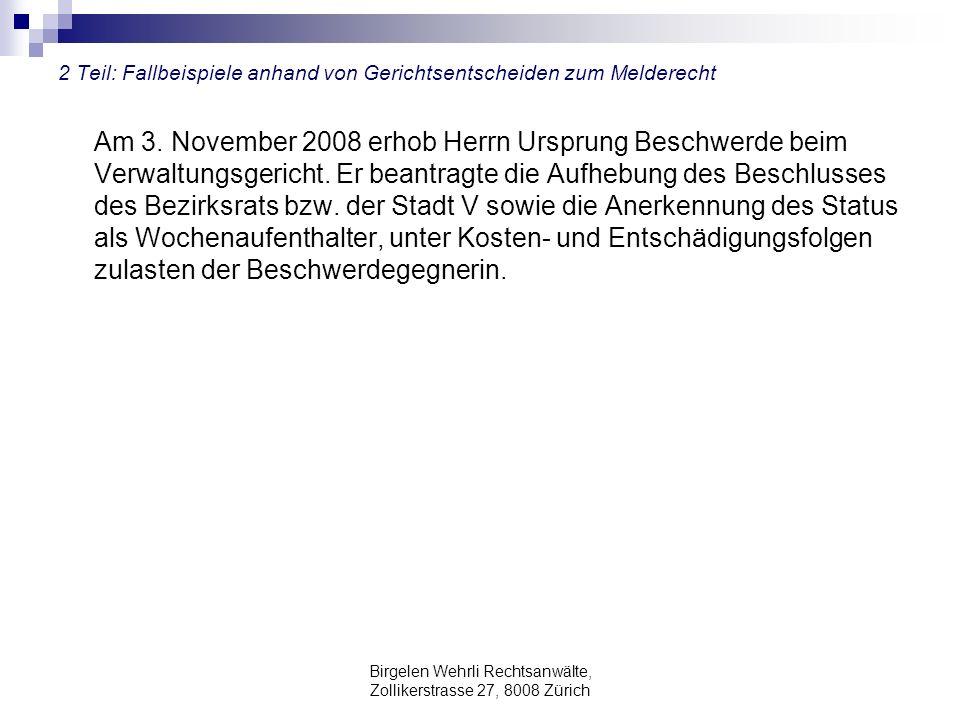 Birgelen Wehrli Rechtsanwälte, Zollikerstrasse 27, 8008 Zürich 2 Teil: Fallbeispiele anhand von Gerichtsentscheiden zum Melderecht Am 3. November 2008