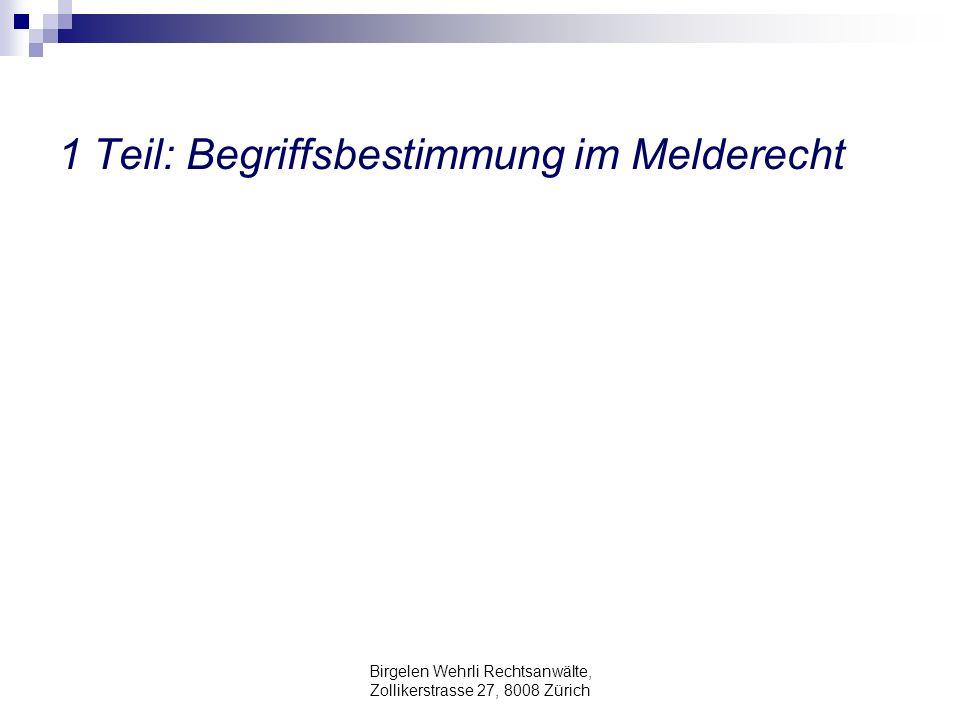 Birgelen Wehrli Rechtsanwälte, Zollikerstrasse 27, 8008 Zürich 2 Teil: Fallbeispiele anhand von Gerichtsentscheiden zum Melderecht X.