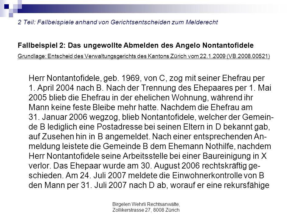 Birgelen Wehrli Rechtsanwälte, Zollikerstrasse 27, 8008 Zürich 2 Teil: Fallbeispiele anhand von Gerichtsentscheiden zum Melderecht Fallbeispiel 2: Das