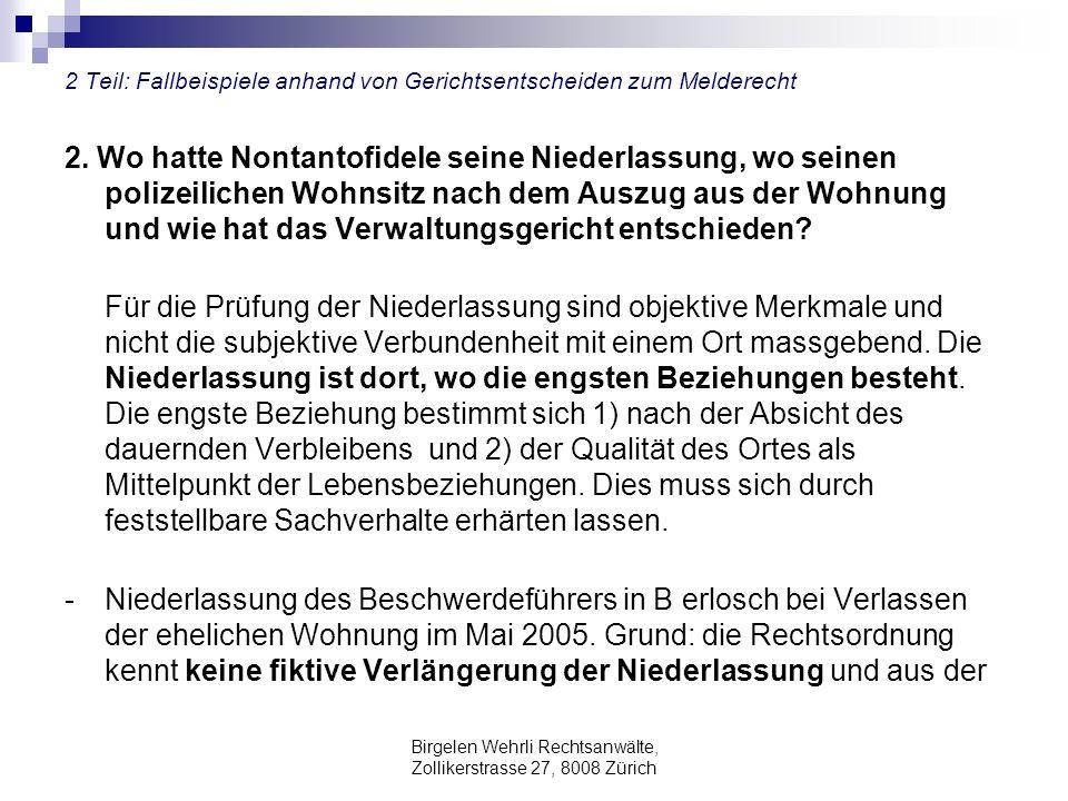 Birgelen Wehrli Rechtsanwälte, Zollikerstrasse 27, 8008 Zürich 2 Teil: Fallbeispiele anhand von Gerichtsentscheiden zum Melderecht 2. Wo hatte Nontant