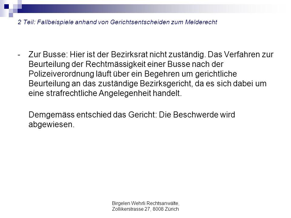 Birgelen Wehrli Rechtsanwälte, Zollikerstrasse 27, 8008 Zürich 2 Teil: Fallbeispiele anhand von Gerichtsentscheiden zum Melderecht - Zur Busse: Hier i