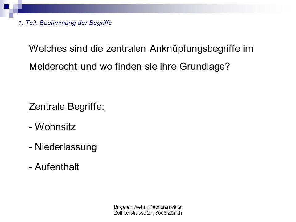 Birgelen Wehrli Rechtsanwälte, Zollikerstrasse 27, 8008 Zürich 1. Teil. Bestimmung der Begriffe Welches sind die zentralen Anknüpfungsbegriffe im Meld
