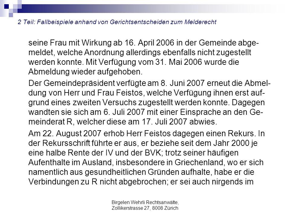 Birgelen Wehrli Rechtsanwälte, Zollikerstrasse 27, 8008 Zürich 2 Teil: Fallbeispiele anhand von Gerichtsentscheiden zum Melderecht seine Frau mit Wirk