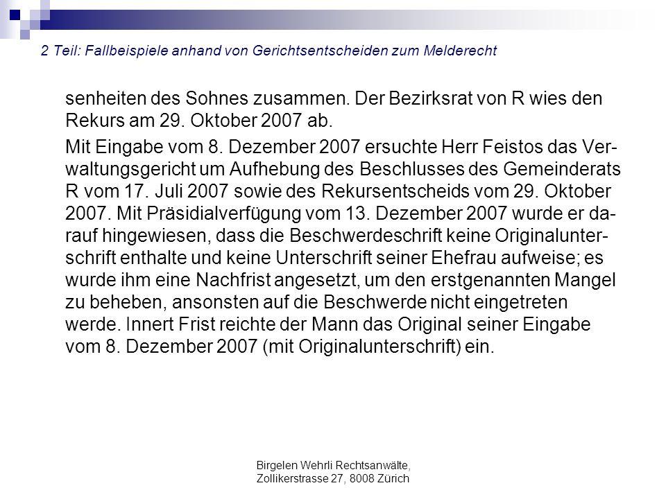 Birgelen Wehrli Rechtsanwälte, Zollikerstrasse 27, 8008 Zürich 2 Teil: Fallbeispiele anhand von Gerichtsentscheiden zum Melderecht senheiten des Sohne