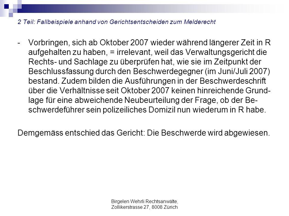 Birgelen Wehrli Rechtsanwälte, Zollikerstrasse 27, 8008 Zürich 2 Teil: Fallbeispiele anhand von Gerichtsentscheiden zum Melderecht - Vorbringen, sich
