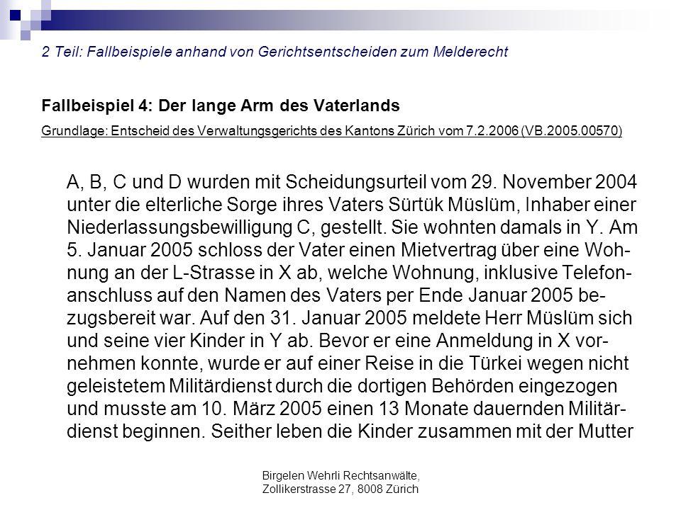 Birgelen Wehrli Rechtsanwälte, Zollikerstrasse 27, 8008 Zürich 2 Teil: Fallbeispiele anhand von Gerichtsentscheiden zum Melderecht Fallbeispiel 4: Der