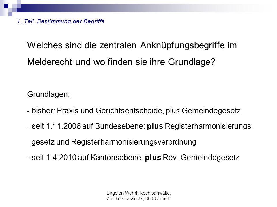 Birgelen Wehrli Rechtsanwälte, Zollikerstrasse 27, 8008 Zürich 2 Teil: Fallbeispiele anhand von Gerichtsentscheiden zum Melderecht Sache durchzuführen und es sei die angefochtene Verfügung aufzu- heben.