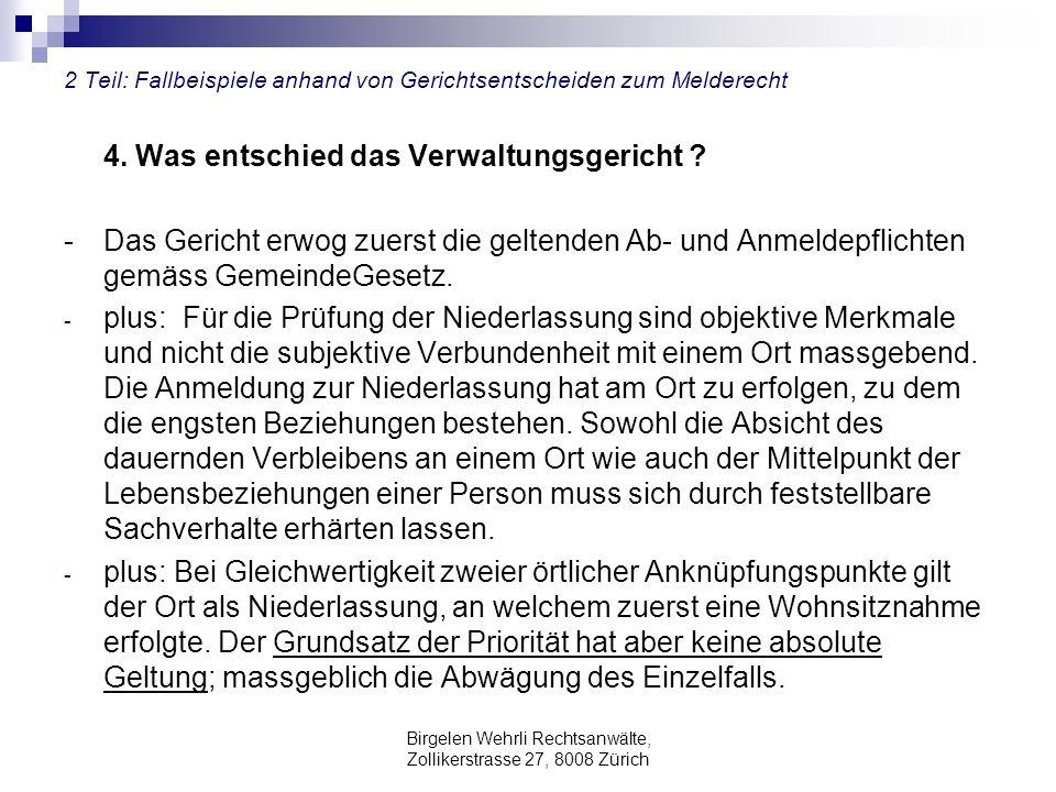 Birgelen Wehrli Rechtsanwälte, Zollikerstrasse 27, 8008 Zürich 2 Teil: Fallbeispiele anhand von Gerichtsentscheiden zum Melderecht 4. Was entschied da
