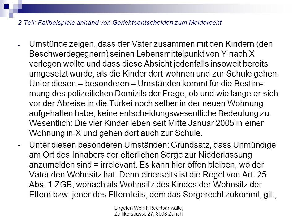 Birgelen Wehrli Rechtsanwälte, Zollikerstrasse 27, 8008 Zürich 2 Teil: Fallbeispiele anhand von Gerichtsentscheiden zum Melderecht - Umstünde zeigen,