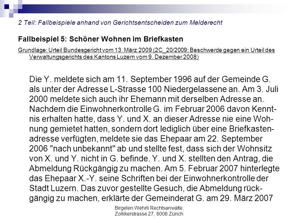 Birgelen Wehrli Rechtsanwälte, Zollikerstrasse 27, 8008 Zürich 2 Teil: Fallbeispiele anhand von Gerichtsentscheiden zum Melderecht Fallbeispiel 5: Sch