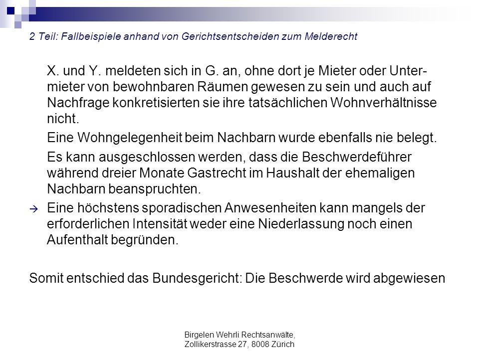 Birgelen Wehrli Rechtsanwälte, Zollikerstrasse 27, 8008 Zürich 2 Teil: Fallbeispiele anhand von Gerichtsentscheiden zum Melderecht X. und Y. meldeten