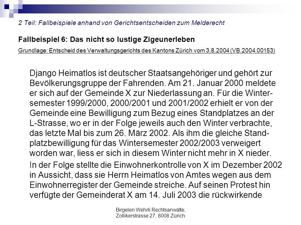 Birgelen Wehrli Rechtsanwälte, Zollikerstrasse 27, 8008 Zürich 2 Teil: Fallbeispiele anhand von Gerichtsentscheiden zum Melderecht Fallbeispiel 6: Das