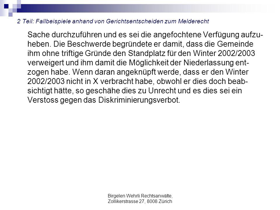 Birgelen Wehrli Rechtsanwälte, Zollikerstrasse 27, 8008 Zürich 2 Teil: Fallbeispiele anhand von Gerichtsentscheiden zum Melderecht Sache durchzuführen