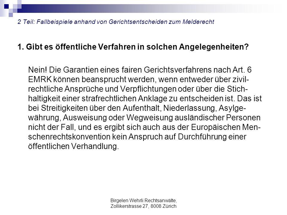 Birgelen Wehrli Rechtsanwälte, Zollikerstrasse 27, 8008 Zürich 2 Teil: Fallbeispiele anhand von Gerichtsentscheiden zum Melderecht 1. Gibt es öffentli