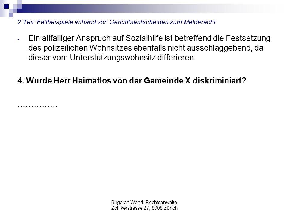 Birgelen Wehrli Rechtsanwälte, Zollikerstrasse 27, 8008 Zürich 2 Teil: Fallbeispiele anhand von Gerichtsentscheiden zum Melderecht - Ein allfälliger A