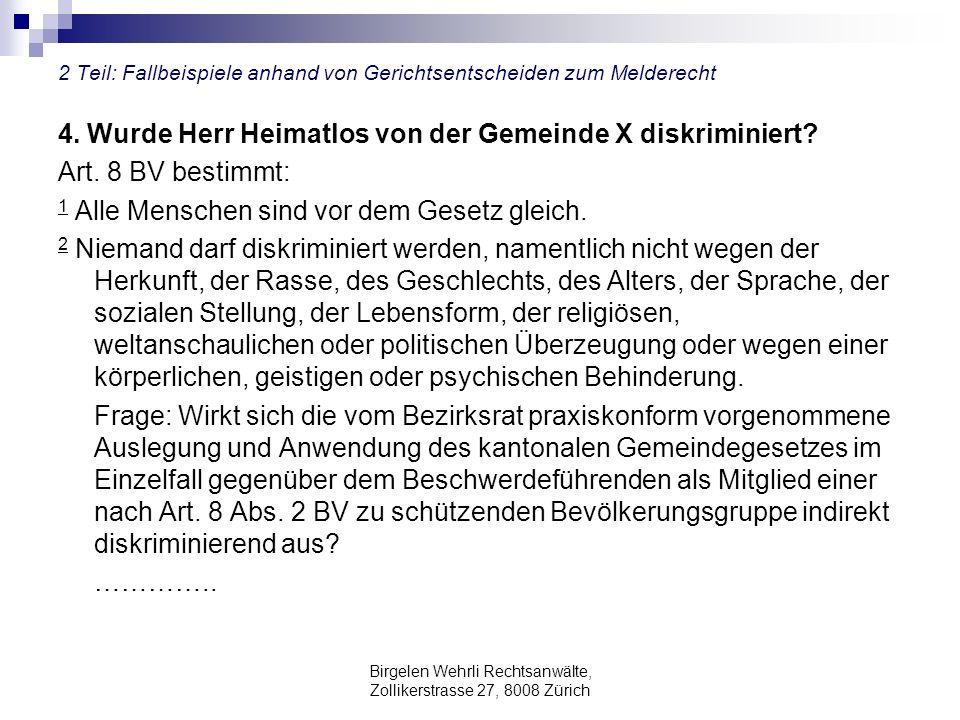 Birgelen Wehrli Rechtsanwälte, Zollikerstrasse 27, 8008 Zürich 2 Teil: Fallbeispiele anhand von Gerichtsentscheiden zum Melderecht 4. Wurde Herr Heima