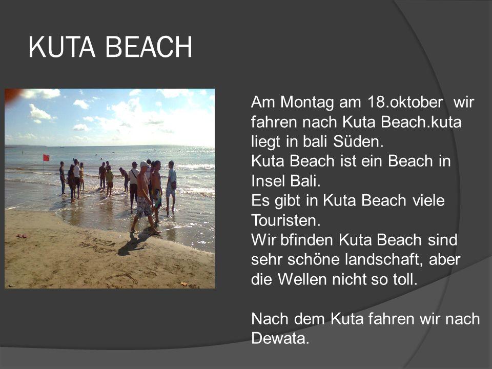 KUTA BEACH Am Montag am 18.oktober wir fahren nach Kuta Beach.kuta liegt in bali Süden.