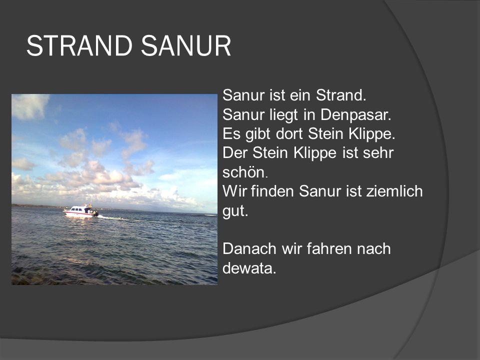 STRAND SANUR Sanur ist ein Strand. Sanur liegt in Denpasar.