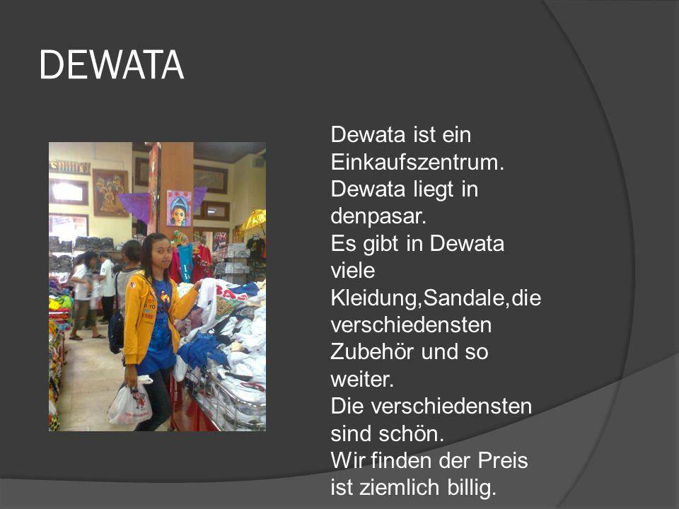 DEWATA Dewata ist ein Einkaufszentrum. Dewata liegt in denpasar.