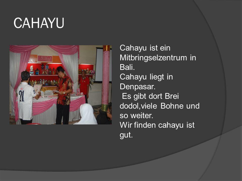 CAHAYU Cahayu ist ein Mitbringselzentrum in Bali. Cahayu liegt in Denpasar.