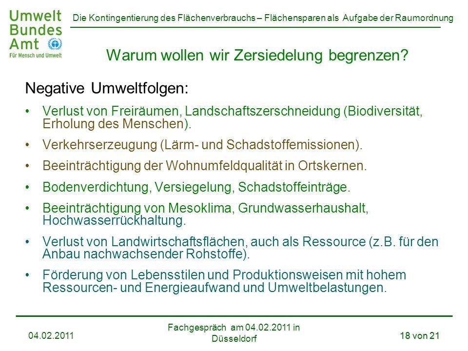 Die Kontingentierung des Flächenverbrauchs – Flächensparen als Aufgabe der Raumordnung Fachgespräch am 04.02.2011 in Düsseldorf 04.02.201118 von 21 Wa