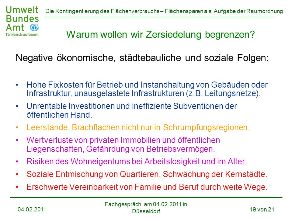 Die Kontingentierung des Flächenverbrauchs – Flächensparen als Aufgabe der Raumordnung Fachgespräch am 04.02.2011 in Düsseldorf 04.02.201119 von 21 Wa