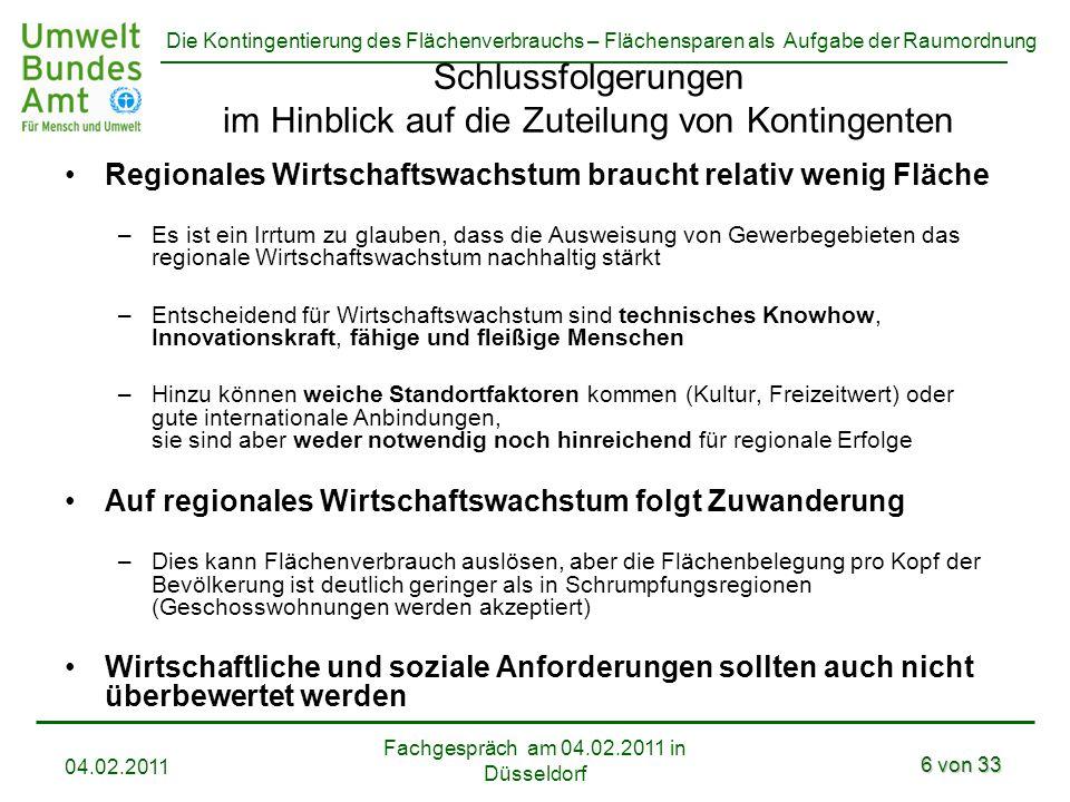 Die Kontingentierung des Flächenverbrauchs – Flächensparen als Aufgabe der Raumordnung Fachgespräch am 04.02.2011 in Düsseldorf 04.02.2011 6 von 33 Sc