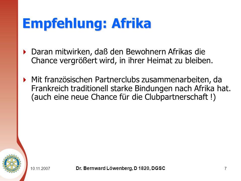10.11.20077 Empfehlung: Afrika Daran mitwirken, daß den Bewohnern Afrikas die Chance vergrößert wird, in ihrer Heimat zu bleiben.