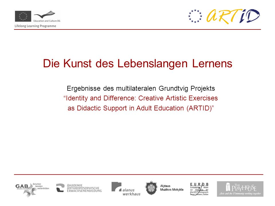 Die Kunst des Lebenslangen Lernens Ergebnisse des multilateralen Grundtvig Projekts Identity and Difference: Creative Artistic Exercises as Didactic Support in Adult Education (ARTID)
