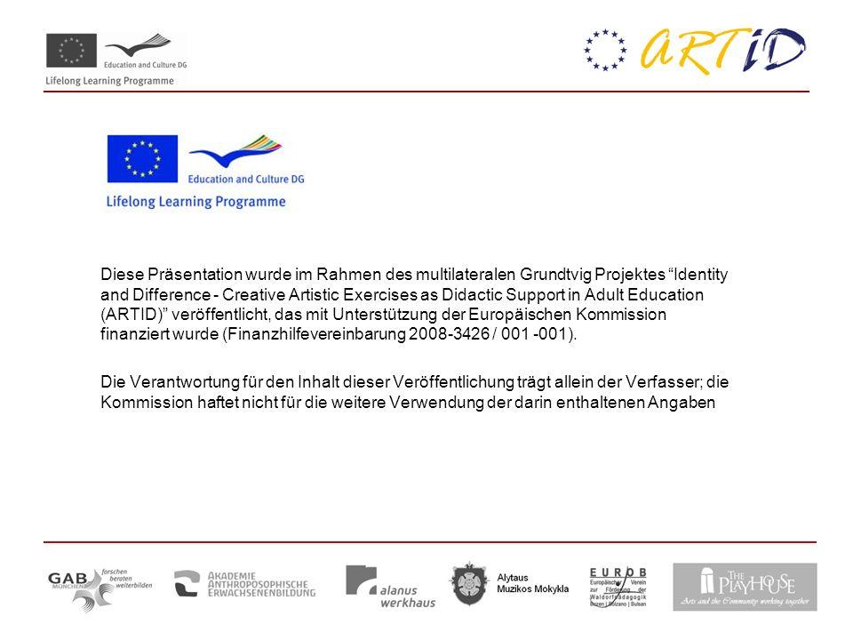 Diese Präsentation wurde im Rahmen des multilateralen Grundtvig Projektes Identity and Difference - Creative Artistic Exercises as Didactic Support in Adult Education (ARTID) veröffentlicht, das mit Unterstützung der Europäischen Kommission finanziert wurde (Finanzhilfevereinbarung 2008-3426 / 001 -001).