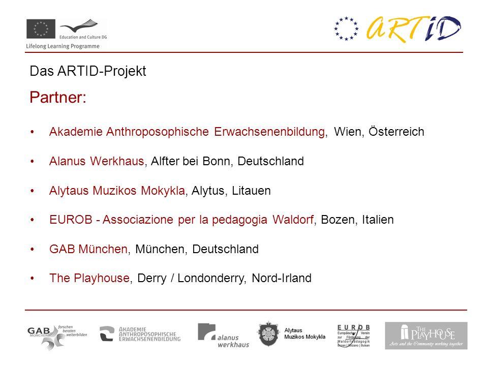 Das ARTID-Projekt Partner: Akademie Anthroposophische Erwachsenenbildung, Wien, Österreich Alanus Werkhaus, Alfter bei Bonn, Deutschland Alytaus Muzik