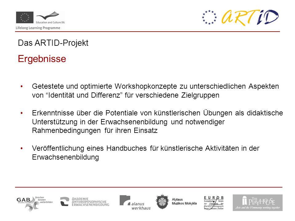 Das ARTID-Projekt Ergebnisse Getestete und optimierte Workshopkonzepte zu unterschiedlichen Aspekten von Identität und Differenz für verschiedene Ziel