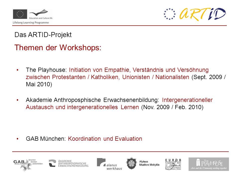 Das ARTID-Projekt Themen der Workshops: The Playhouse: Initiation von Empathie, Verständnis und Versöhnung zwischen Protestanten / Katholiken, Unionisten / Nationalisten (Sept.