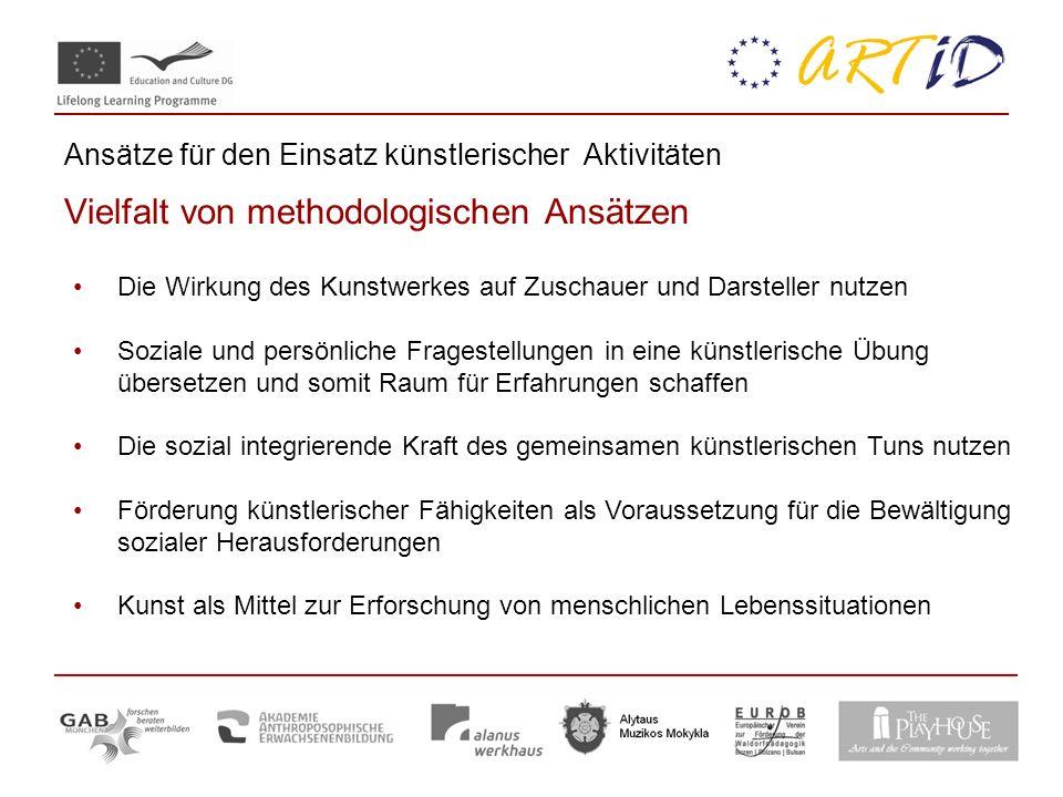 Ansätze für den Einsatz künstlerischer Aktivitäten Vielfalt von methodologischen Ansätzen Die Wirkung des Kunstwerkes auf Zuschauer und Darsteller nut