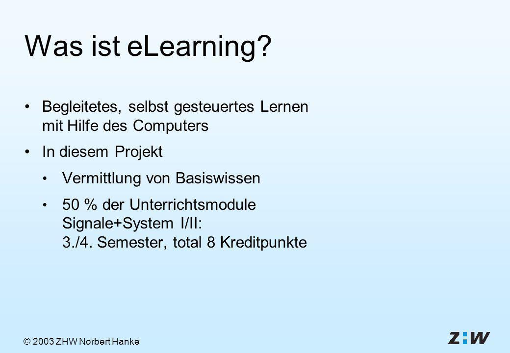 © 2003 ZHW Norbert Hanke Was ist eLearning.