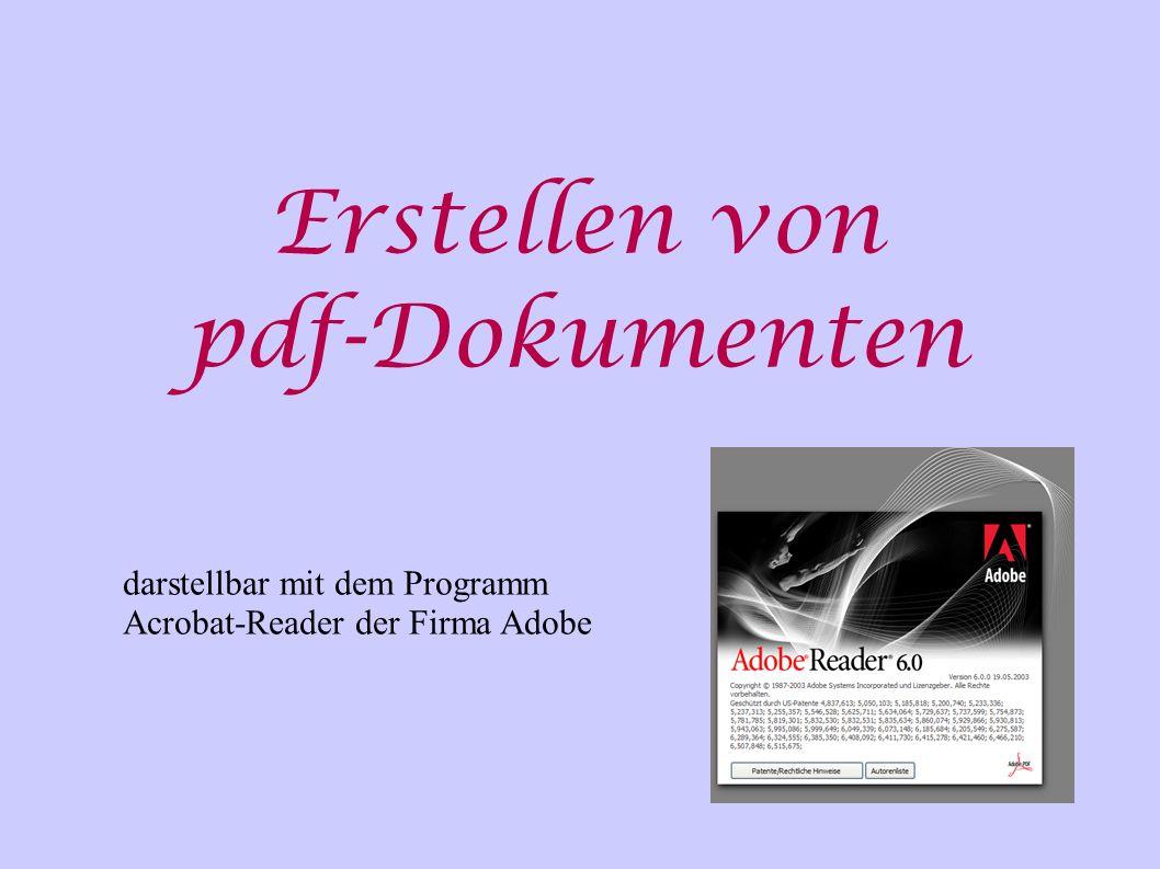 Erstellen von pdf-Dokumenten darstellbar mit dem Programm Acrobat-Reader der Firma Adobe