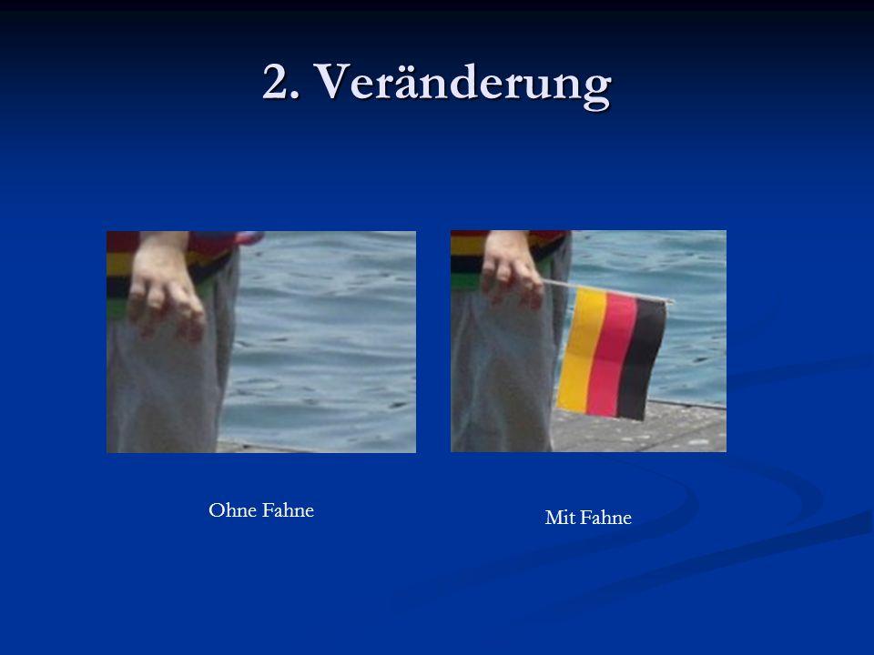 2. Veränderung Ohne Fahne Mit Fahne