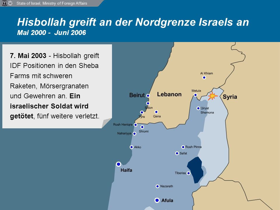 State of Israel, Ministry of Foreign Affairs Hisbollah greift an der Nordgrenze Israels an Mai 2000 - Juni 2006 7.