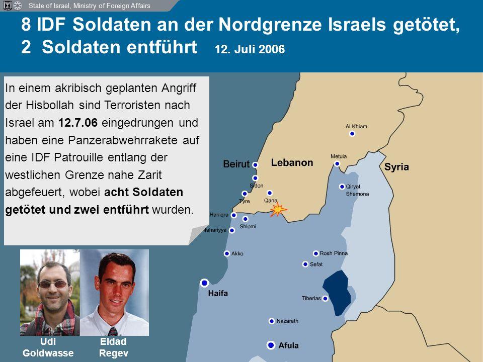 State of Israel, Ministry of Foreign Affairs 8 IDF Soldaten an der Nordgrenze Israels getötet, 2 Soldaten entführt 12.