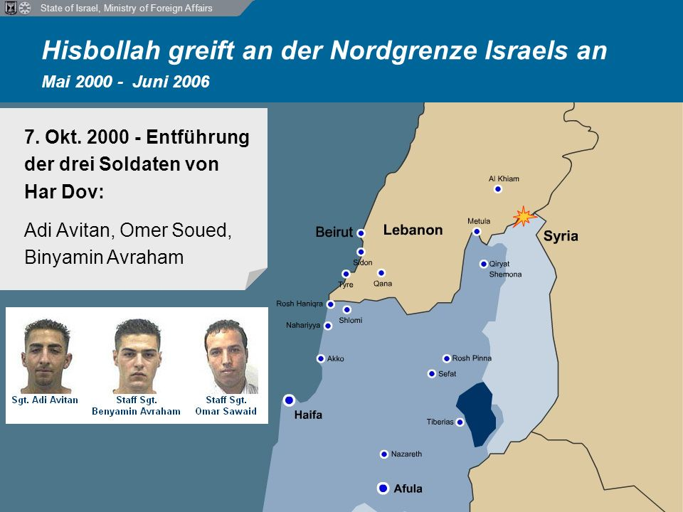 State of Israel, Ministry of Foreign Affairs Hisbollah greift an der Nordgrenze Israels an Mai 2000 - Juni 2006 6.