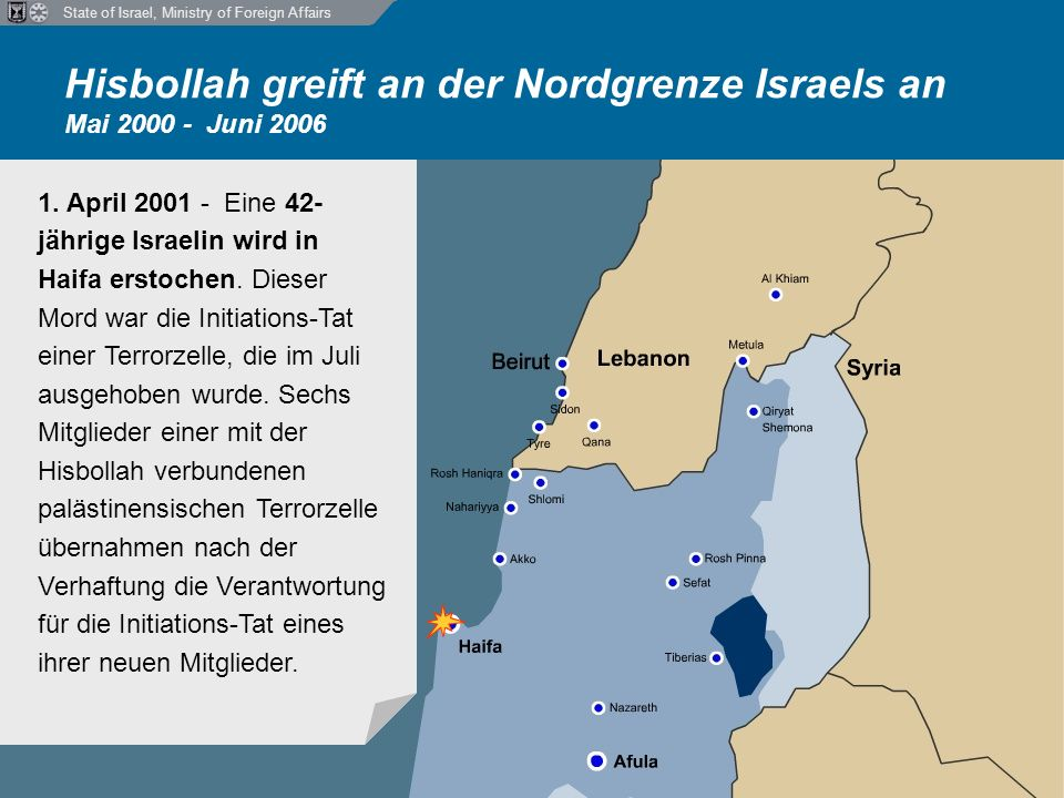 State of Israel, Ministry of Foreign Affairs Hisbollah greift an der Nordgrenze Israels an Mai 2000 - Juni 2006 1.