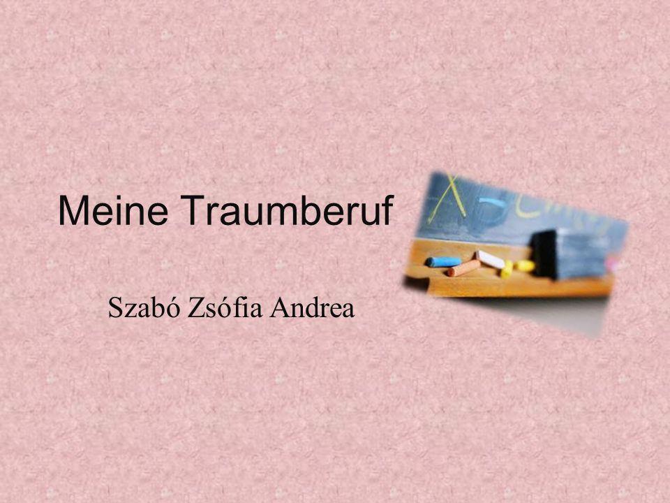Meine Traumberuf Szabó Zsófia Andrea