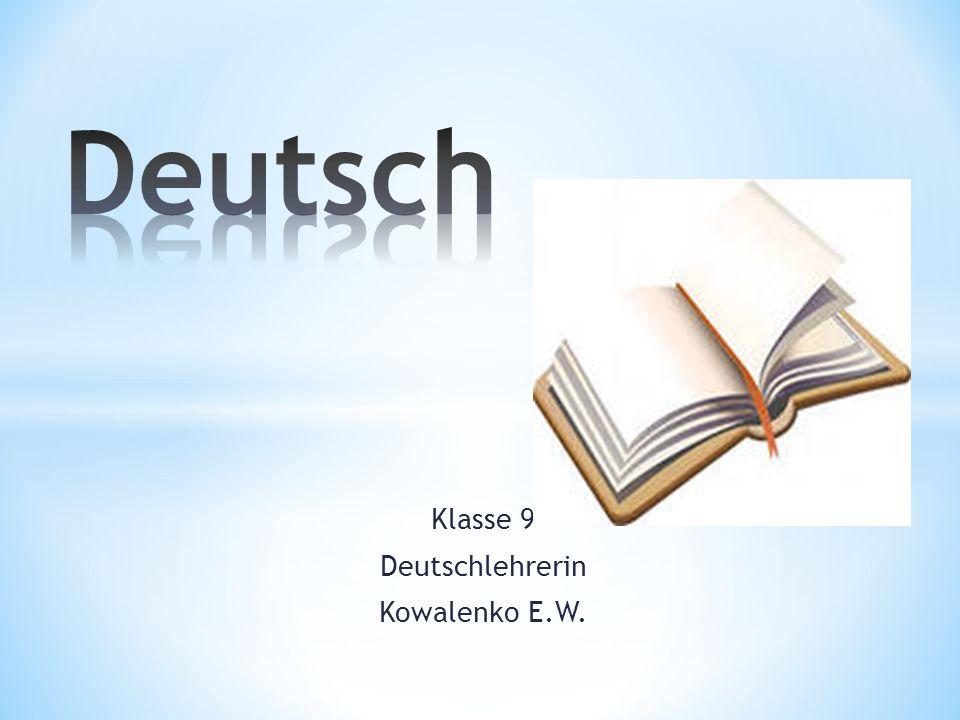 Klasse 9 Deutschlehrerin Kowalenko E.W.