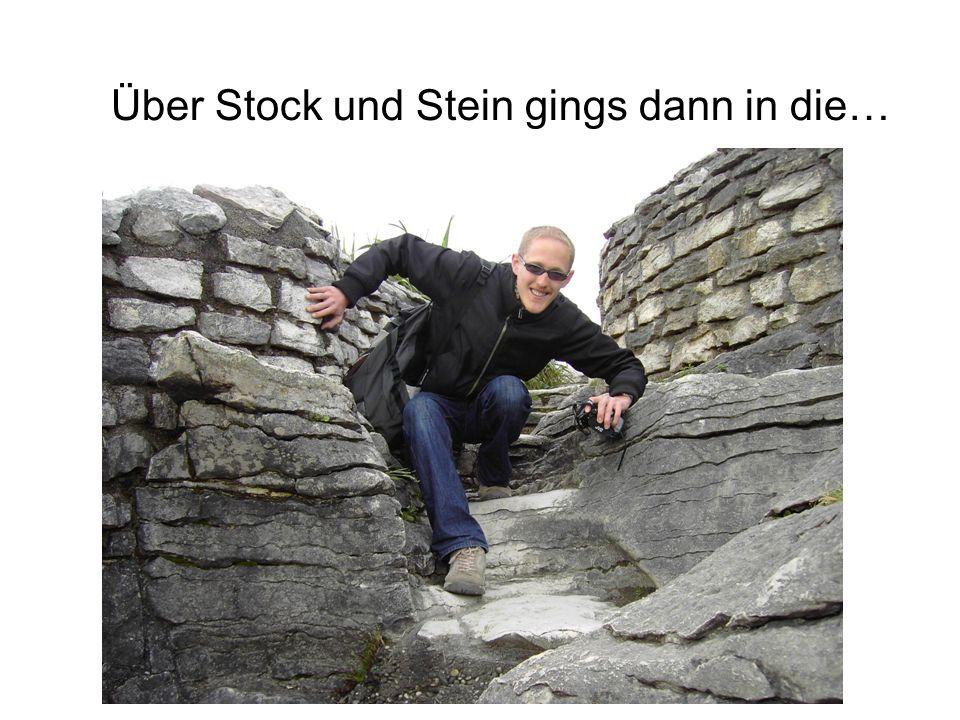 Über Stock und Stein gings dann in die…