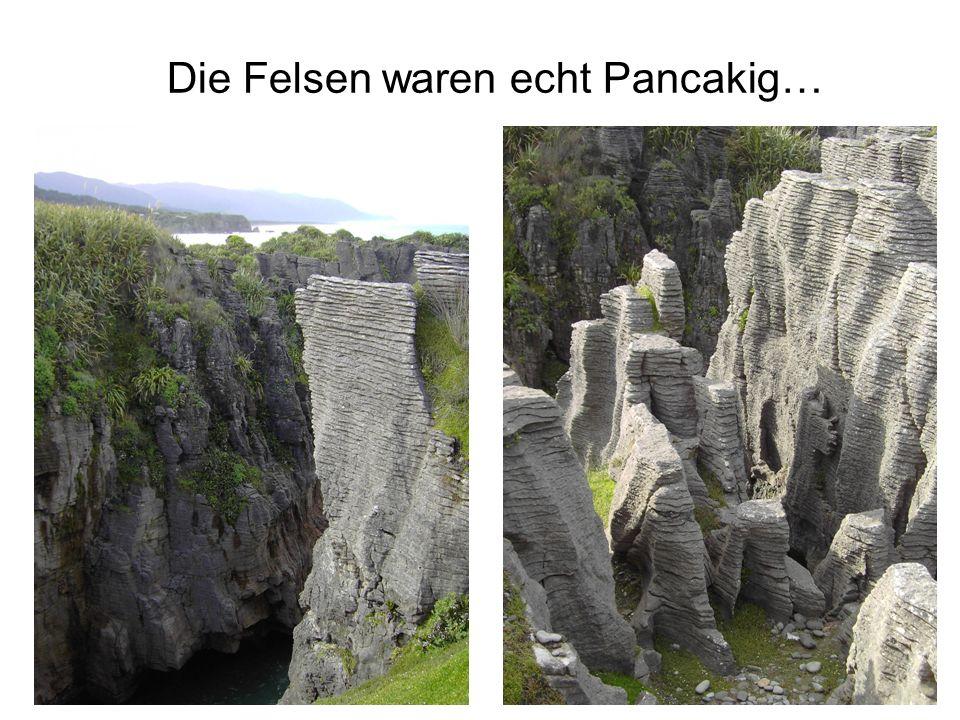 Die Felsen waren echt Pancakig…