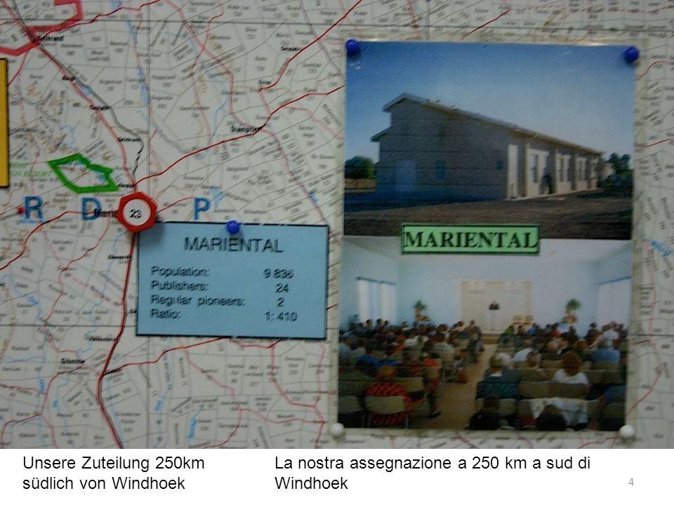Unsere Zuteilung 250km südlich von Windhoek 4 La nostra assegnazione a 250 km a sud di Windhoek