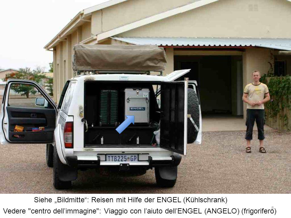 Siehe Bildmitte: Reisen mit Hilfe der ENGEL (Kühlschrank) 8 Vedere