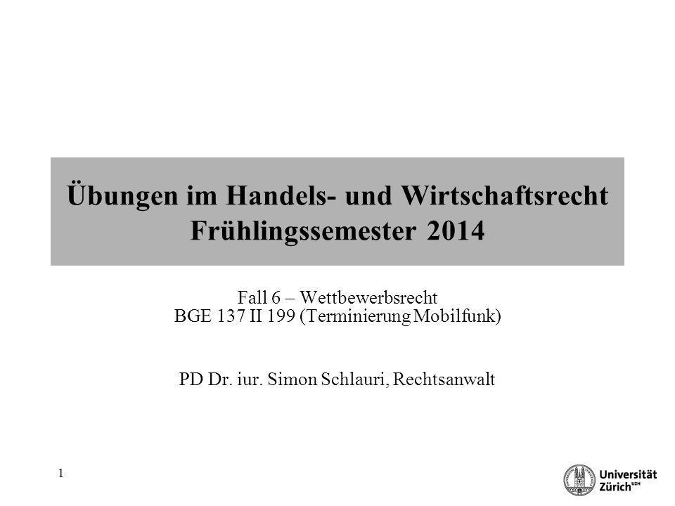 Übungen im Handels- und Wirtschaftsrecht 22 Terminierung / Interkonnektion Art.