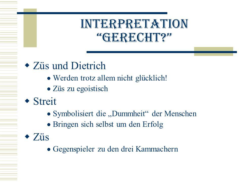 Interpretation Gerecht.Züs und Dietrich Werden trotz allem nicht glücklich.