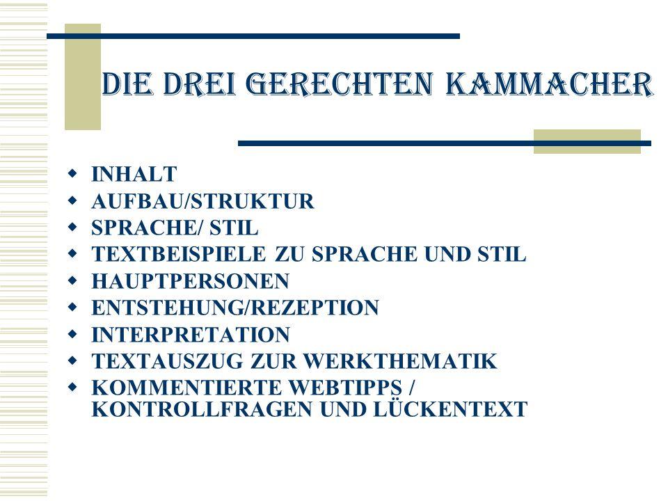 Die drei gerechten kammacher INHALT AUFBAU/STRUKTUR SPRACHE/ STIL TEXTBEISPIELE ZU SPRACHE UND STIL HAUPTPERSONEN ENTSTEHUNG/REZEPTION INTERPRETATION TEXTAUSZUG ZUR WERKTHEMATIK KOMMENTIERTE WEBTIPPS / KONTROLLFRAGEN UND LÜCKENTEXT